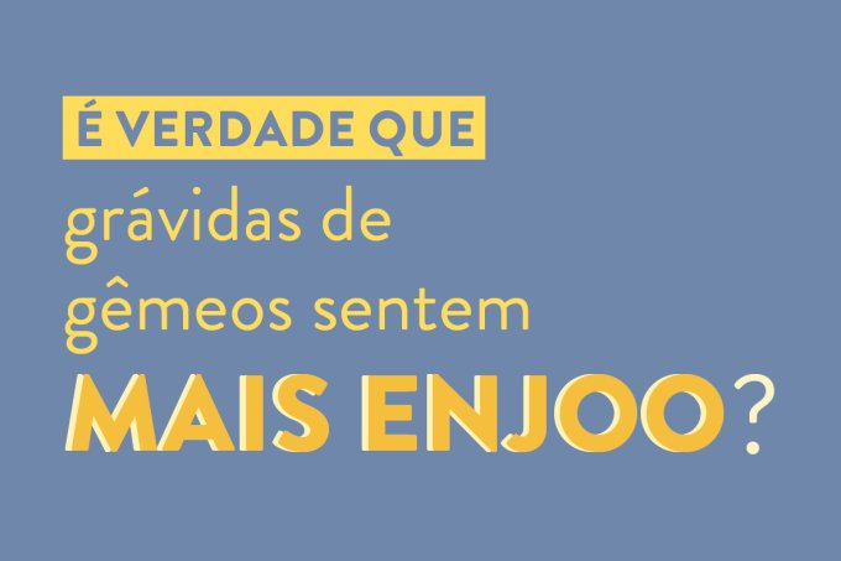 destaque-é-verdade-enjoo-gemeos