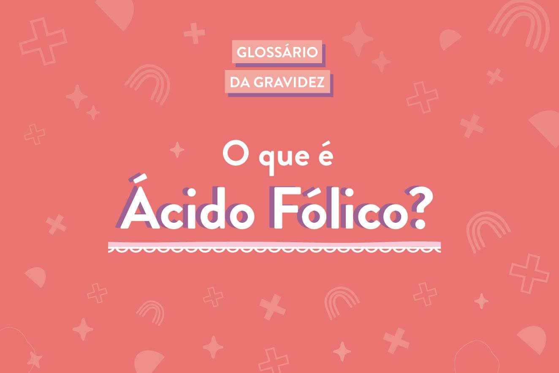 Glossário-da-grávida-ácido-fólico